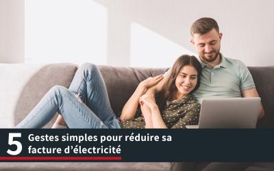 5 gestes simples pour réduire sa facture d'électricité