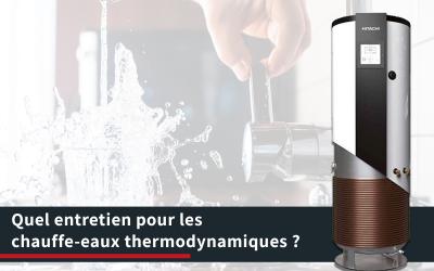 Quel entretien pour les chauffe-eaux thermodynamiques ?