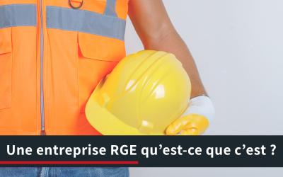 Une entreprise RGE qu'est-ce que c'est ?